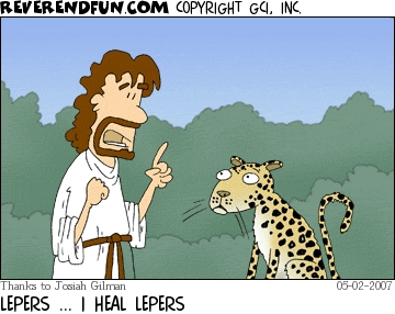 "A cartoon of Jesus talking to a leopard and saying ""Lepers... I heal lepers."""