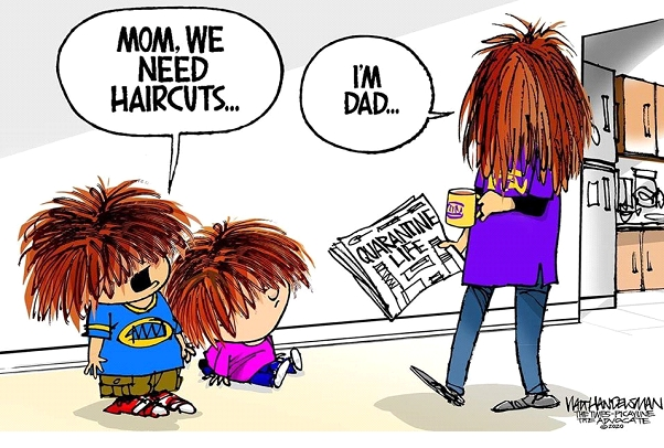 "A cartoon of two children with hair covering their faces saying ""Mom, we need haircuts."" to a person with hair covering their face walking towards them who replies ""I'm Dad."""