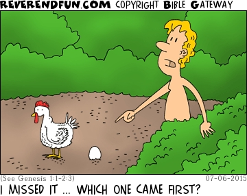 "A cartoon of a chicken and an egg with Adam saying ""I missed it - which one came first?"""