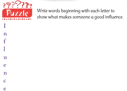 """A puzzle with the word """"influence"""" as an acrostic and the instructions """"write words beginning with each letter to show what makes someone a good influence"""""""