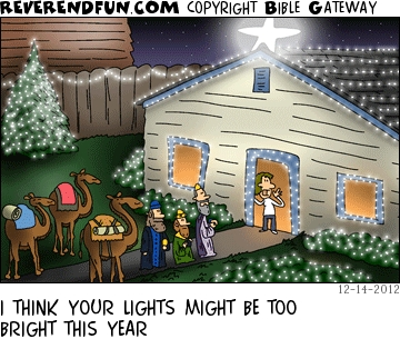 "A cartoon of the three wise men outside a house with a person standing in the doorway calling inside with the caption ""I think your lights might be too bright this year."""