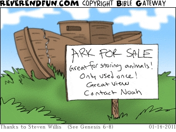 "A cartoon with a picture of the ark and a sign saying ""Ark for sale. Great for storing animals. Only used once! Great view. Contact Noah"""
