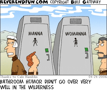 """A cartoon showing two portaloos - one saying """"manna"""" and the other saying """"womanna"""" annd the caption """"Bathroom humor didn't go over very well in the wilderness"""""""