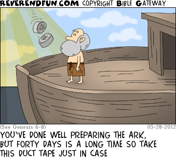 """A cartoon of Noah on the ark with rolls of duct tape being beamed down to him with the caption """"You've done well preparing the ark, but forty days is a long time so take this duct tape just in case"""""""