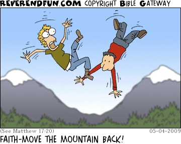 """A cartoon of two people falling through the air against a backdrop showing mountains in the distance and the caption """"Faith, move the mountain back!"""""""
