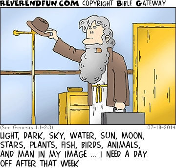 """A cartoon of a tired-looking God hanging his hat on a coat stand with the caption """"Light, dark, sky, water, sun, moon, stars, plants, fish, birds, animals and man in my image... I need a day off after that week"""""""