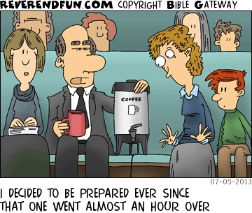"""A cartoon showing a man with an urn of coffee sitting in a pew and the caption """"I decided to be prepared ever since that one went almost an hour over"""""""