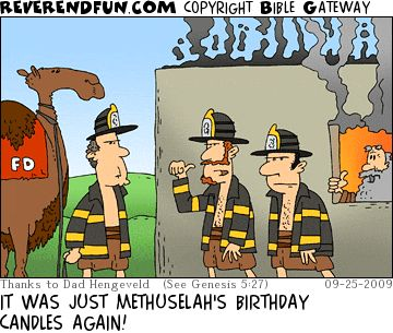 """A cartoon of firefighters by a house with smoke coming out of it and the caption """"It was just Methuselah's birthday candles again"""""""